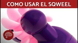 Cómo usar el sqweel (juguete vaginal)