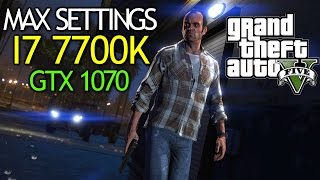 GTA V - Core i7 7700K - GTX 1070 OC 8GB - Max Settings + FPS Counter - Full HD