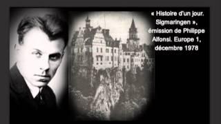 « Histoire d'un jour. Sigmaringen », émission de Philippe Alfonsi. Europe 1, décembre 1978.