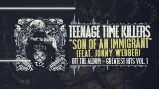 Teenage Time Killers ft. Jonny Webber - Son of an Immigrant