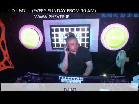 EDUARD PAVEL (DJ M7) PHEVER RADIO DUBLIN  04-06-2017