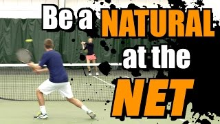 How To Be a Natural at the Net