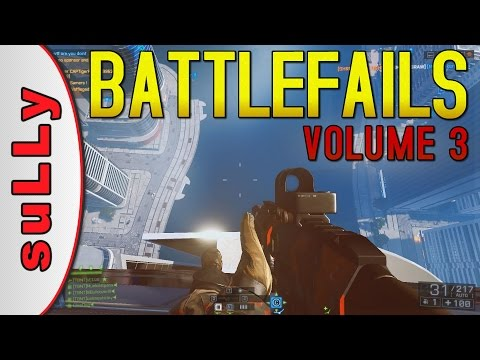 Battlefails: Volume 3 - Funny Battlefield 4 Clips, Glitches and Bloopers by Sully Gaming