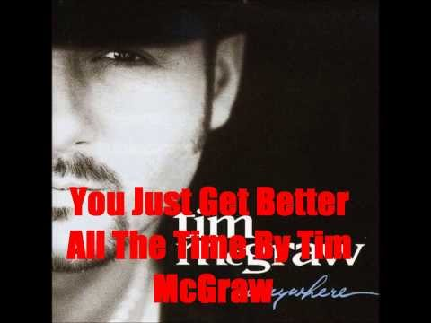 You Just Get Better All The Time By Tim McGraw *Lyrics in description*