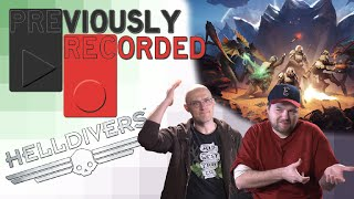 Previously Recorded - Helldivers