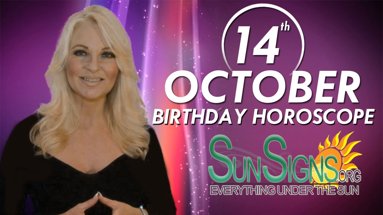 today is my birthday 14 october yearly horoscope