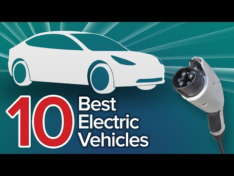 10 Best Electric Vehicles You Can Buy in 2018 The Short List