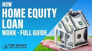 Home Equity Loan Full Guide: How It Works?