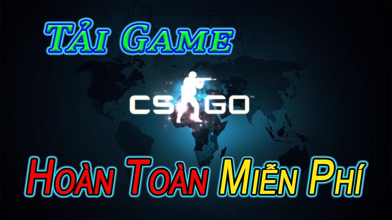 Tải và cài đặt game CSGO – Online – Offline – Kho Game Griffith
