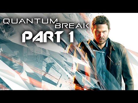 Quantum Break Gameplay Walkthrough Part 1 - INTRO ACT 1 (Full Game) Xbox One / PC
