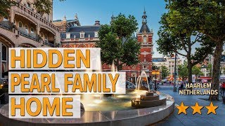 hidden pearl family home hotel review Hotels in Haarlem Netherlands Hotels