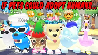 If PETS could ADOPT HUMANS on Adopt Me... 🤔