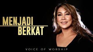 MENJADI BERKAT - Voice Of Worship (Official Music Video)