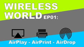 AirPlay AirPrint and AirDrop in iOS 10 - Wireless World EP01