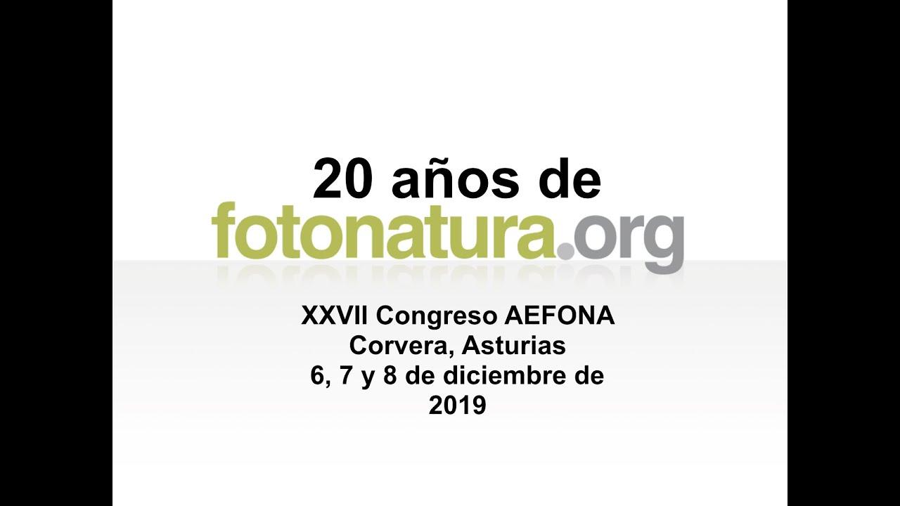 20 Años de Fotonatura.org - Congreso AEFONA 2019
