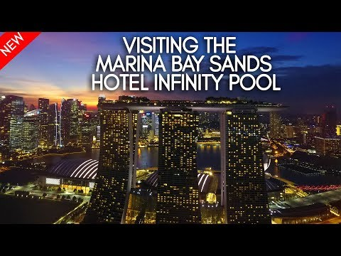 Visiting the Marina Bay Sands Hotel Infinity Pool