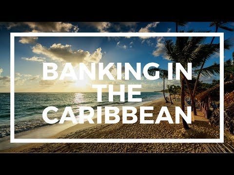 Banking in the Cayman Islands and Caribbean