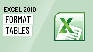 Excel 2010: Formatting Tables