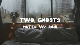Two Ghosts (Harry Styles) Next Door Audio + Rain