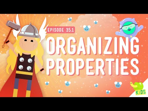 Organizing Properties: Crash Course Kids #35.1