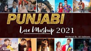 New Punjabi Songs 2021 MASHUP LOVE
