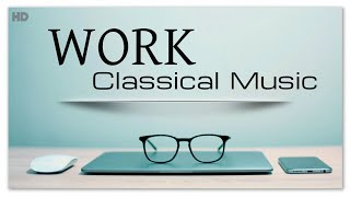 Work Classical Music | Concentration Brain Power Focus Office Studio Meeting Conference Background