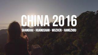 CHINA 2016 [Shanghai - Huangshan - Wuzhen - Hangzhou] [GoPro HD]
