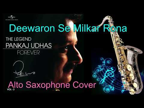 #329:-Deewaron Se Milkar Rona -Ghazal | Pankaj Udhas | Saxophone Cover