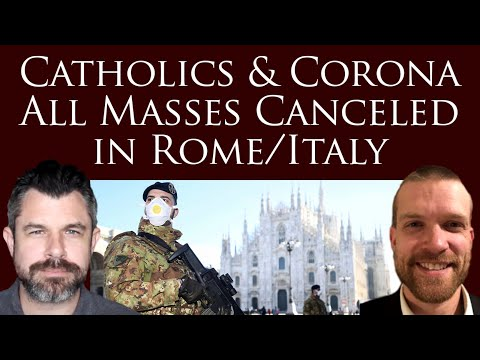 Catholics and Corona: No Public Masses in Rome or Italy until APRIL 3 2020