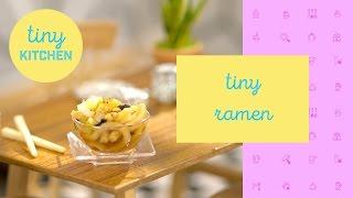 Tiny Ramen | Tiny Kitchen
