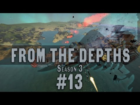 From the Depths #13 Season 3 - Let's Play