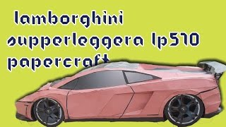 Papercraft Lamborghini Supperleggera lp570 - مجسم ورقي