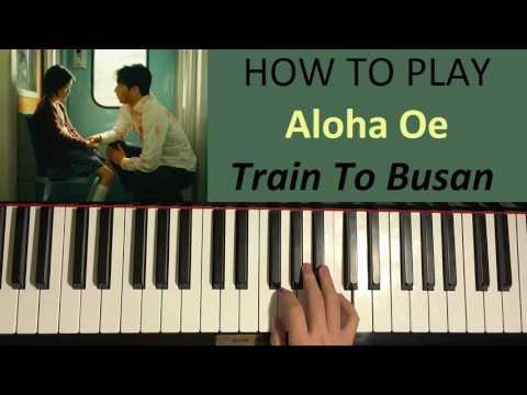 HOW TO PLAY - Train To Busan (부산행)  - Aloha Oe (Ending Su-an Song In Tunnel) (Piano Tutorial)