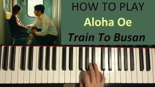 HOW TO PLAY - Train To Busan (부산행)  - Aloha Oe (Ending Su-an Song In Tunnel) (Piano Tutorial)