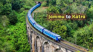 Jammu to Katra full Railway Tour | Mata Vaishno Devi yatra most Amazing Visuals.