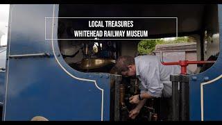 Local Treasures: Whitehead Railway Museum