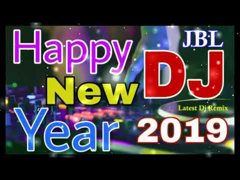 New DJ Remix Song 2019 || Happy New Year 2019 Dj Song || Dj Remix Song 2019 || 2019 Best Dj Remix