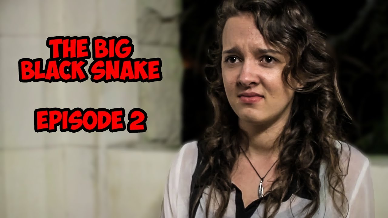 The Big Black Snake Episode 2