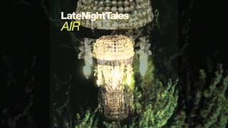 The Band - I Shall Be Released (Late Night Tales - Air)