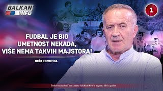 INTERVJU: Božo Koprivica - Fudbal je bio umetnost nekada, više nema takvih majstora! (2.8.2019)