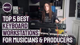 Top 5 Best Keyboard Workstations For Musicians & Producers