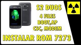 Como INSTALAR a ROM 4 files BOOT,PDA,CSC,MODEM || s2 Duos - 7273t