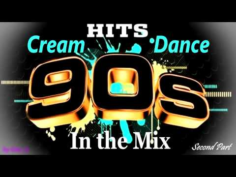 Cream Dance Hits of 90s  In the Mix  Second Part Mixed  Geob