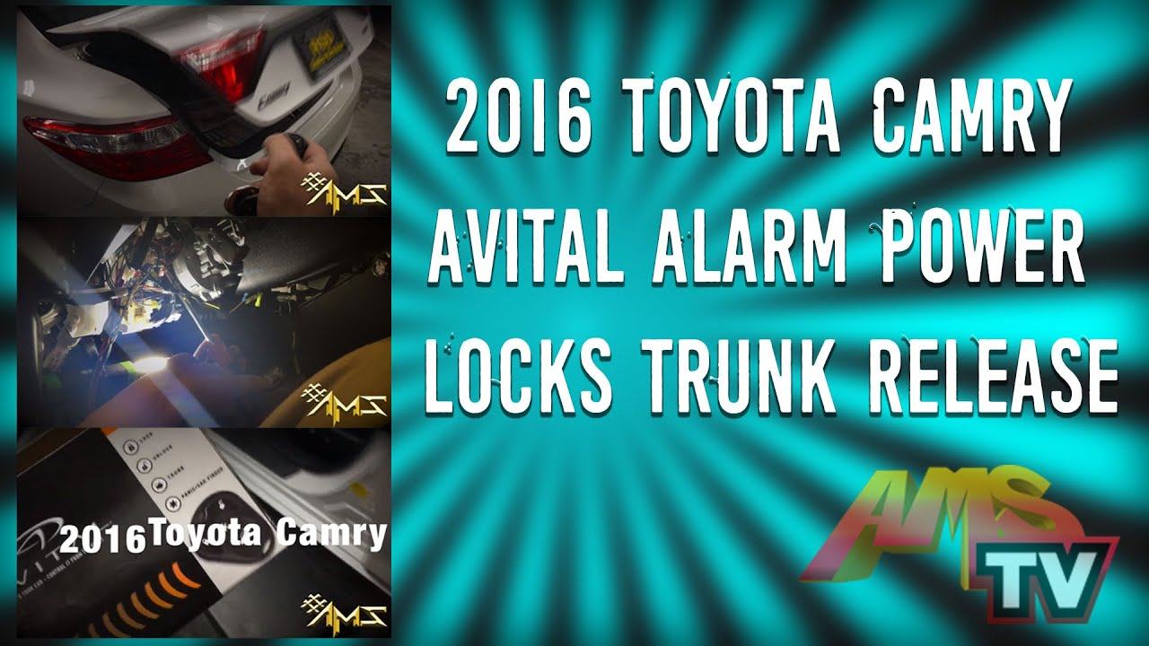 Project 15 Avital Alarm 3100 On 2016 Toyota Camry power locks trunk ...
