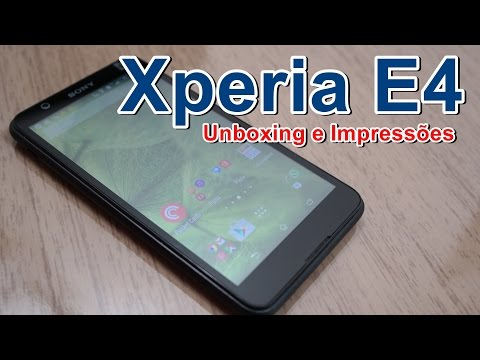 Xperia E4 - Unboxing e Impressões