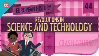 Revolutions in Science and Tech: Crash Course European History #44