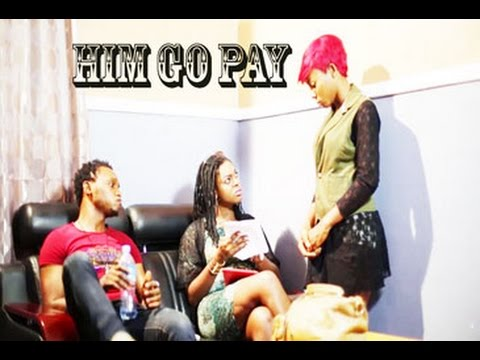 Download Him Go Pay - 2016 Latest Nigerian Nollywood Movie