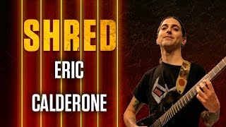 Eric Calderone - Exclusive Shred