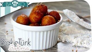 BaKoTürk: Lokma Rezept λουκουμάδες / BaKO