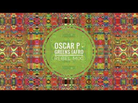 Leo Alarcon - Greens (Oscar P Afro Rebel Mix)